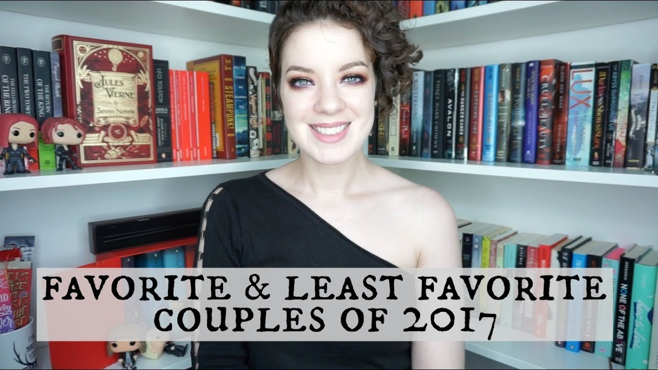 Favorite Least Favorite Couples Of 2017