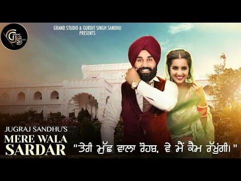 Mere Wala Sardar Jagraj SandhuNew Punjabi Song lyrics Video