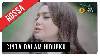 Video Rossa - Cinta Dalam Hidupku (OST London Love Story 2) | Official Video Clip download MP3, 3GP, MP4, WEBM, AVI, FLV Juli 2018
