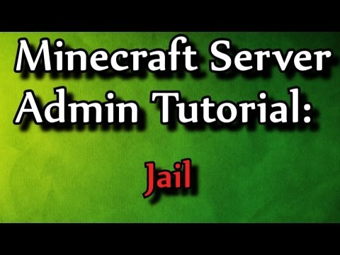 Minecraft Admin How-To: Jail (/jail command)