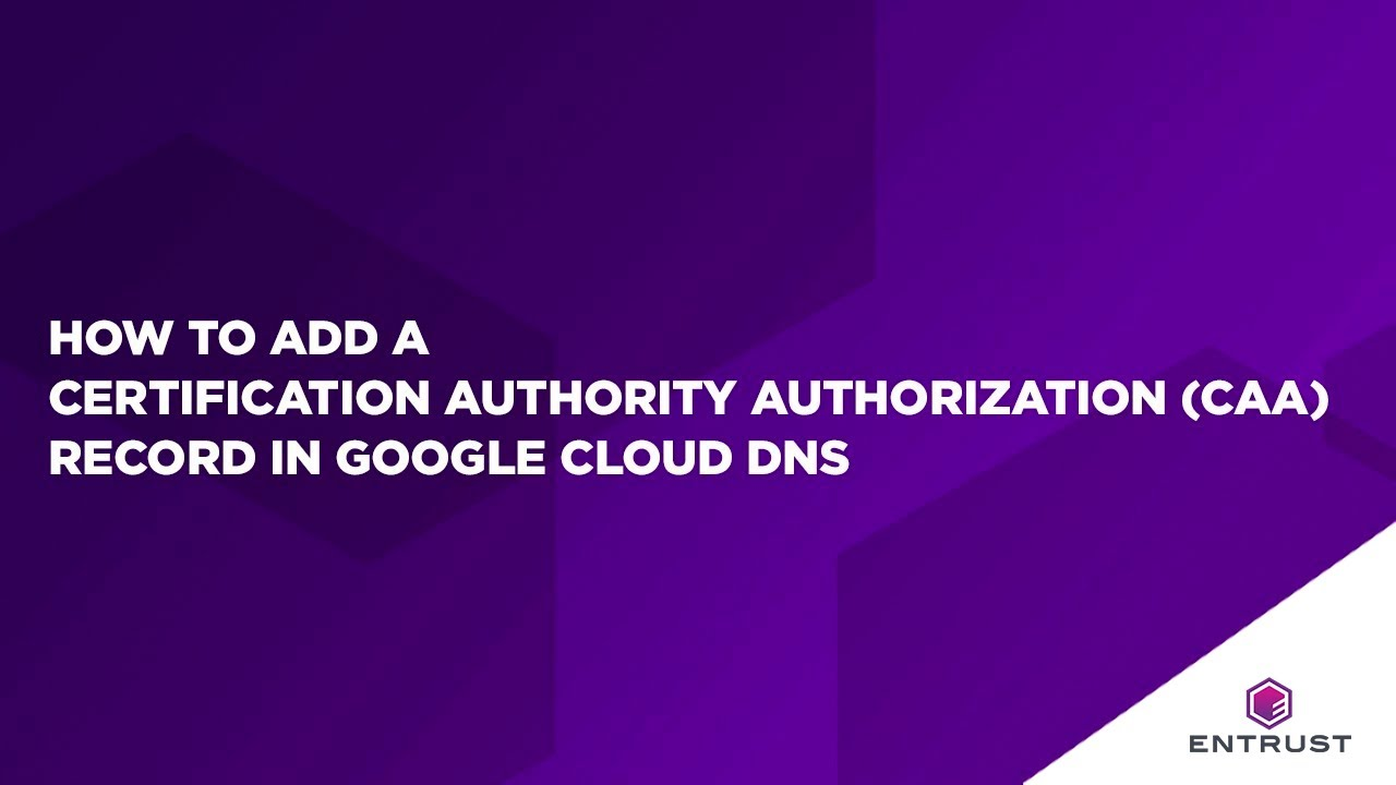 How to add a Certification Authority Authorization (CAA) record in Google  Cloud DNS