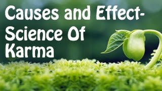 Cause and Effect - Science of Karma