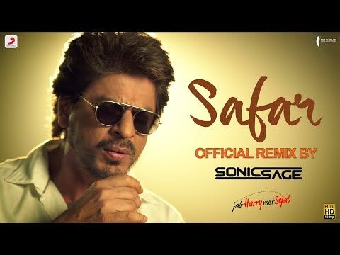 Safar – Official Remix by Sonic Sage| Anushka Sharma| Shah Rukh Khan| Pritam| Arijit Singh