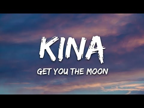 Kina - get you the moon (Lyrics) ft. Snow