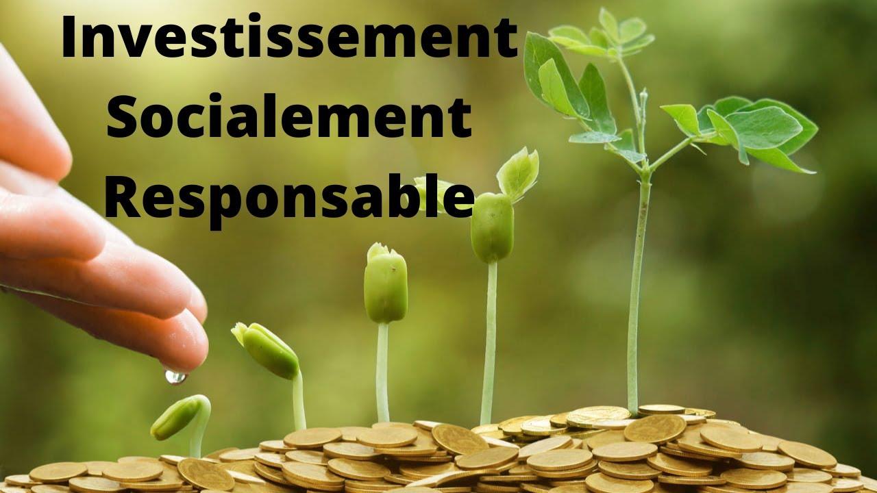 Comment faire de l'Investissement Socialement Responsable