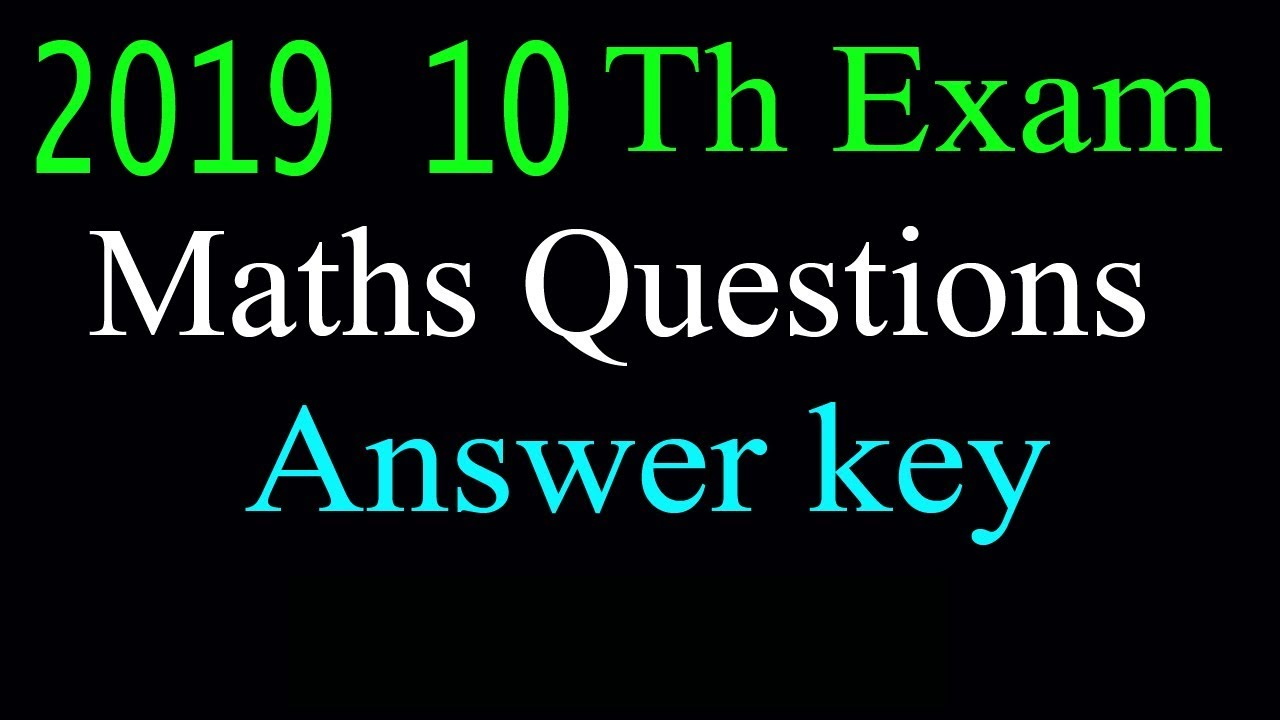 10th public exam 2019 maths question paper answer key - Do something