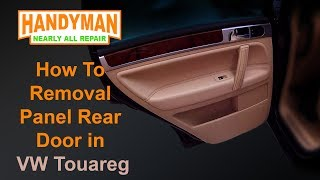Ho To Removal Panel Rear Door in VW Touareg