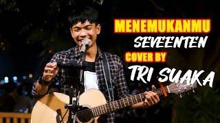 Download Mp3 Menemukanmu -  Seventeen  Lirik0 Cover By Tri Suaka -  Pendopo Lawas