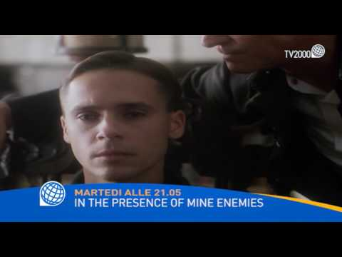 In The Presence Of Mine Enemies   Martedì 23 Maggio Ore 21:05 Su TV2000