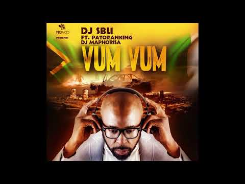 DJ Sbu ft Patoranking x DJ Maphorisa #VumVum ( OFFICIAL AUDIO)