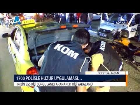 ADANA'DA 1700 POLİSLE HUZUR UYGULAMASI…