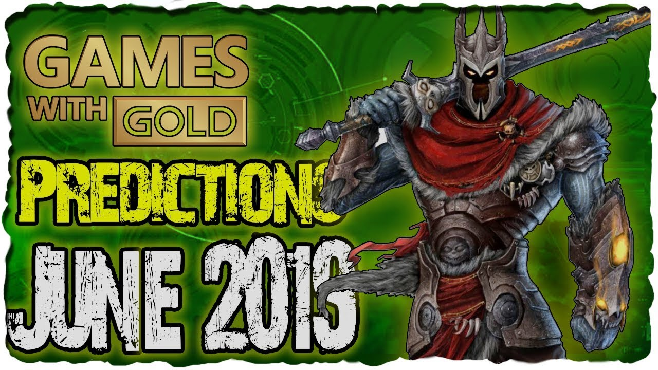 Xbox Games With Gold Predictions June 2019 Xbox Live