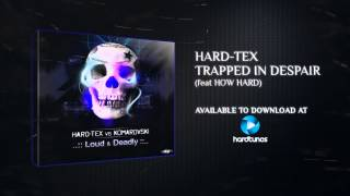 Hard-Tex - Trapped In Despair (feat How Hard)