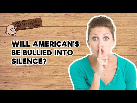 Will Americans Be Bullied into Silence?  The Andrew Klavan Show Ep 595