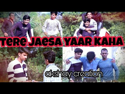 Tere jaesa yaaar kaha || best friends story watch
