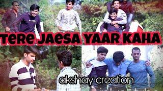 Tere jaesa yaaar kaha || best friends story watch