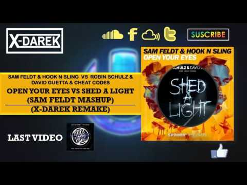 Open Your Eyes Vs Shed A Light (Sam Feldt Mashup) (X-Darek Remake)