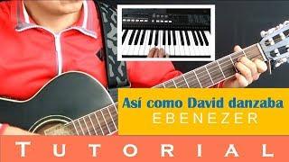 Así como David danzaba - Ebenezer (Tutorial guitarra y trompetas)