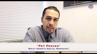 Social Worker Pet Peeves