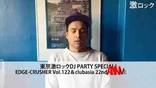東京激ロックDJ PARTY SPECIAL! EDGE-CRUSHER Vol.122&clubasia 22nd ...