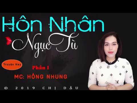 Hôn nhân ngục tù P1 – Truyện tình cảm gia đình cực hay #mchongnhung