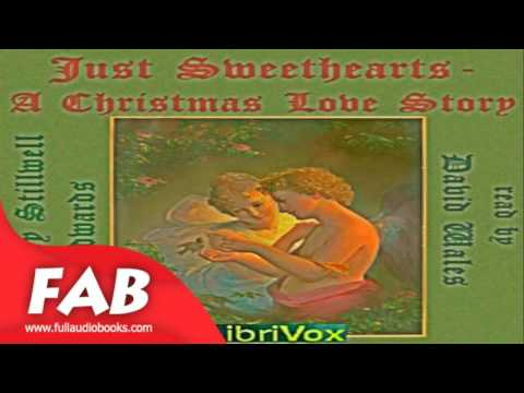 Just Sweethearts; A Christmas Love Story Full A udiobook by Harry Stillwell EDWARDS