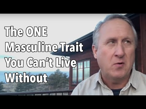 The ONE Masculine Trait You Can't Live Without