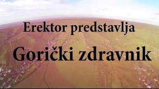 Erektor predstavlja | Gorički zdravnik prvi del