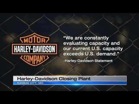 Harley-Davidson plans to close its Kansas City motorcycle assembly plant in July 2019