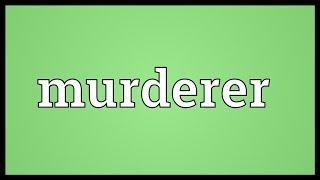 Murderer Meaning