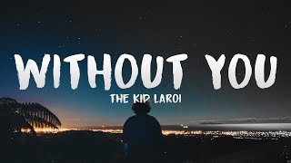 The Kid LAROI - WITHOUT YOU (Lyrics)