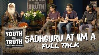 Sadhguru at IIM Ahmedabad - Youth and Truth [Full Talk]