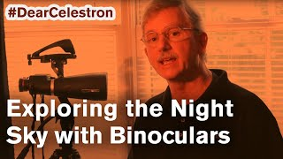 #DearCelestron Series - Exploring the Night sky with Binoculars
