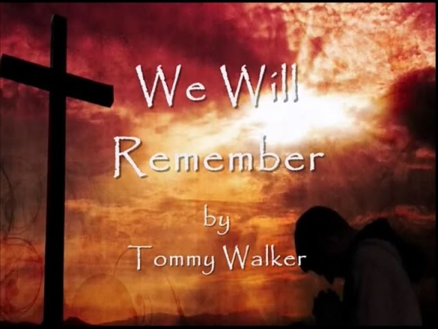 We Will Remember Lyrics