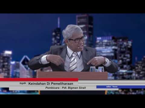 Keindahan Di Pemeliharaan (21/05/2017) -- Pdt  Bigman Sirait