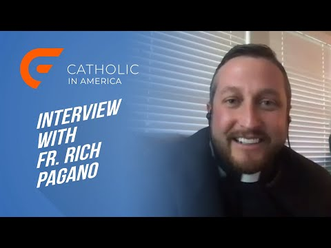 An Interview with Fr. Rich Pagano: Proclaiming the Mercy of God // Catholic in America