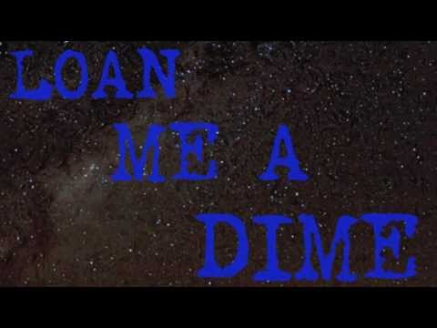 Loan Me a Dime by Wily Bo Walker & E D Brayshaw