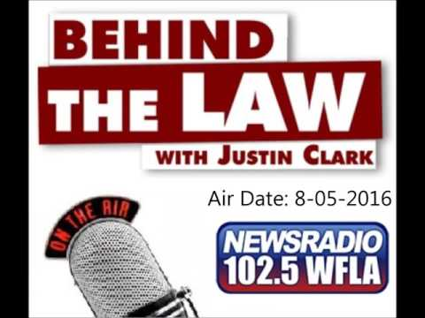 Behind The Law w/ Justin Clark 08/05/2016