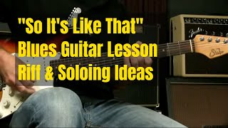 So It's Like That - Blues Guitar Lesson