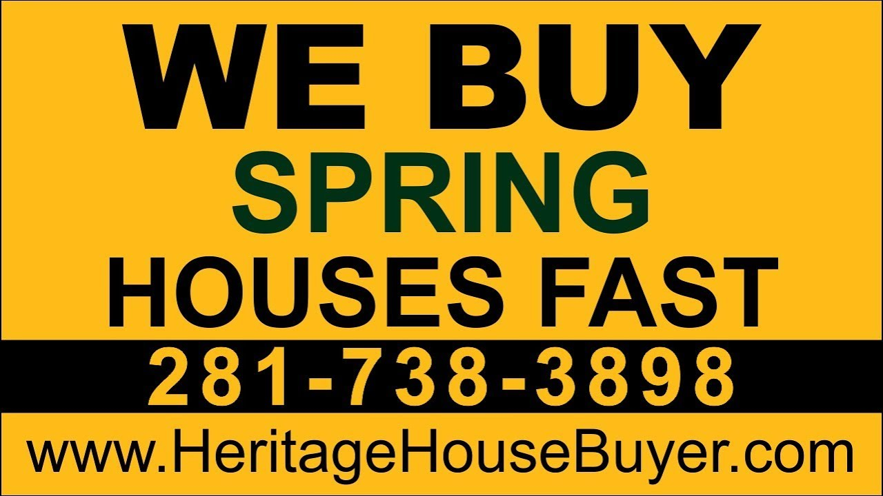 Sell My House Fast Spring | Call 281-738-3898 | We Buy Houses Spring