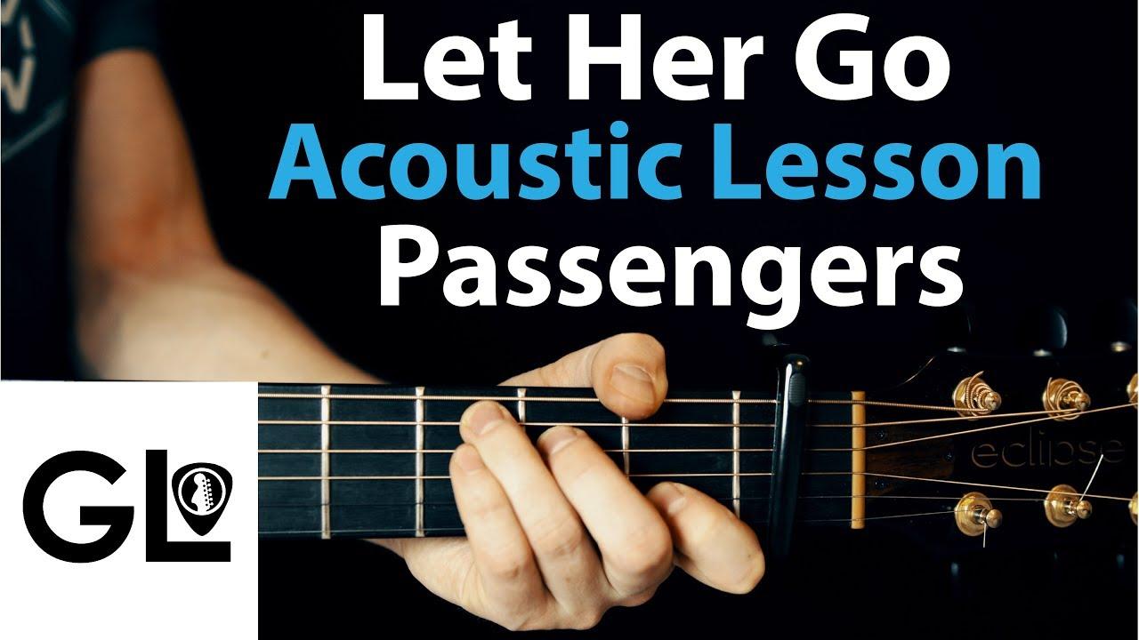 Let Her Go Passenger Acoustic Guitar Lesson Tab Chord Chart