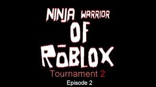 Ninja Warrior of Roblox Tournament 2, episódio 2