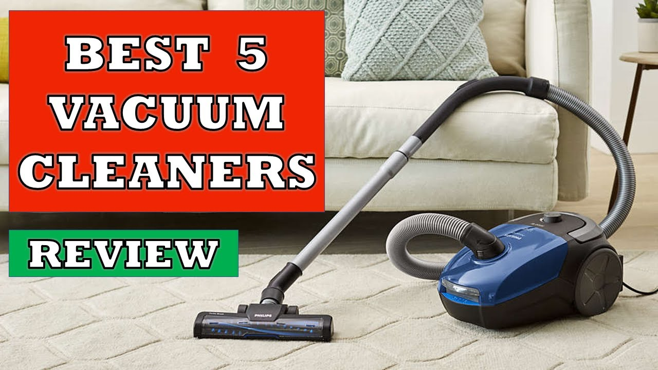 Best 5 Vacuum Cleaners In 2020 Review