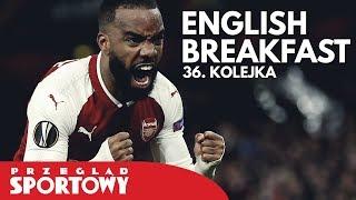 English Breakfast - Liverpool i Arsenal walczą o awans do finałów!