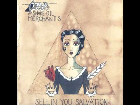 Mojo Juju & the Snake Oil Merchants~ Catch A Fire