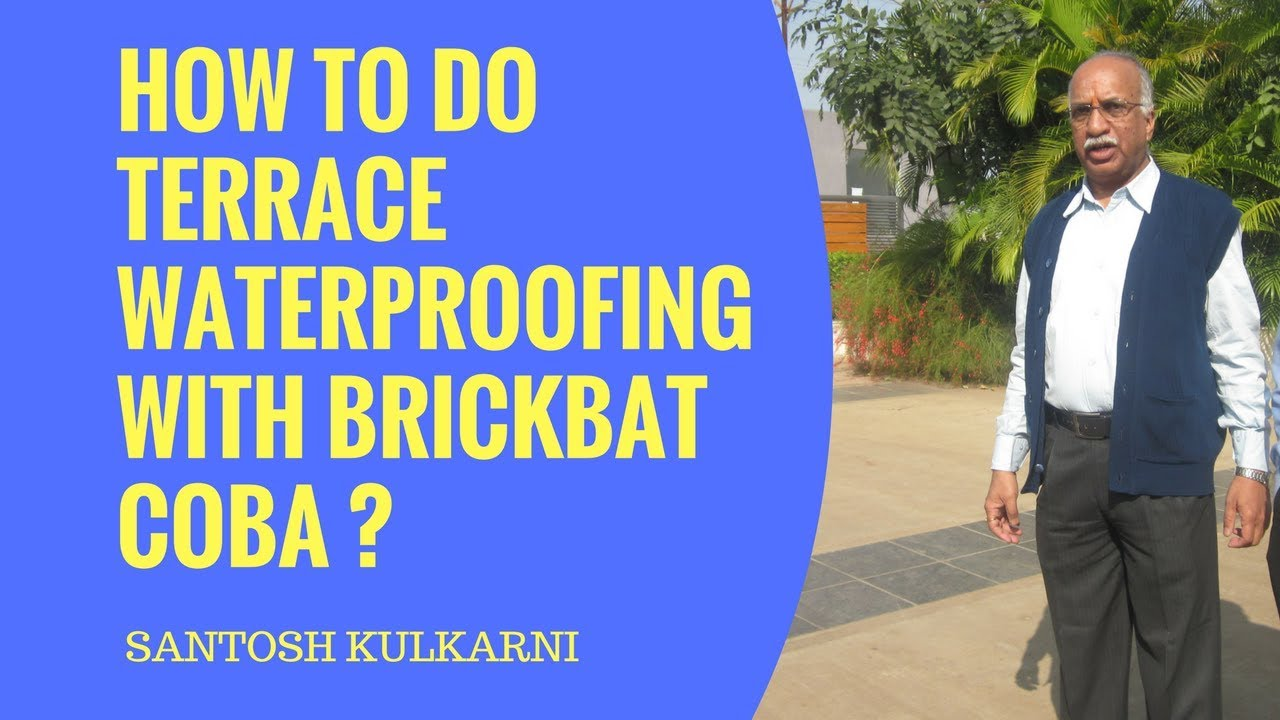 How To Do Terrace Waterproofing With Brickbat Coba