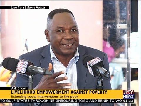 Livelihood Empowerment Against Poverty - AM Talk on JoyNews (7-11-17)