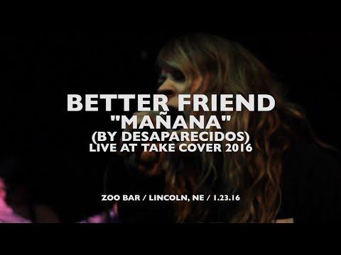 Better Friend - Manana (Desaparecidos) | HN Live at Take Cover 2016