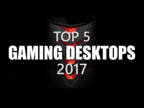 Top 5 Gaming Desktops (2017)