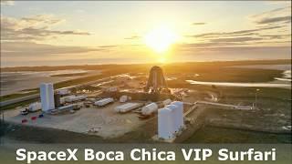 SPACEX / BOCA CHICA / MEXICO BORDER VIP SURFARI!